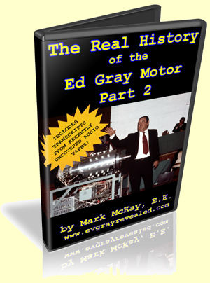 The Real History of the Ed Gray Motor Part 2 by Mark McKay